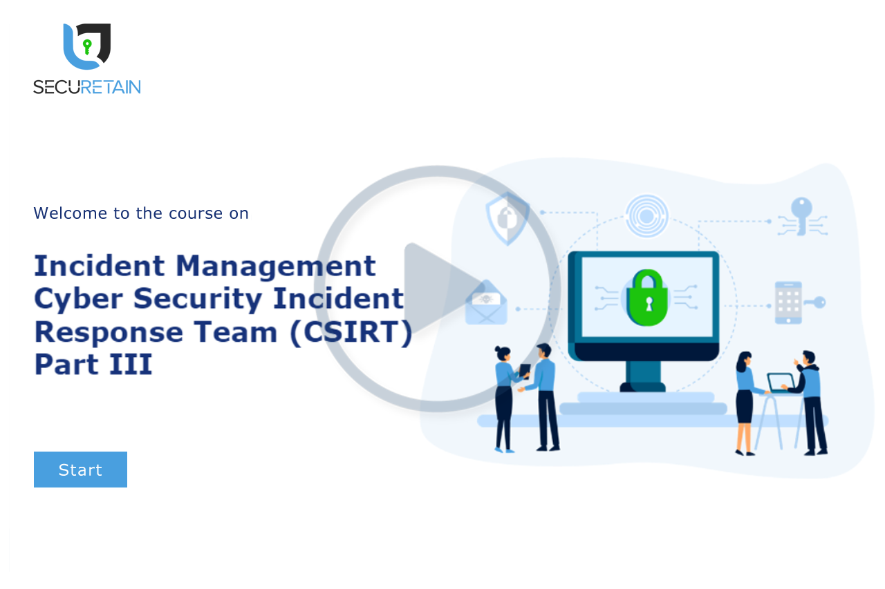 Incident Management Part III - Cyber Security Incident Response Team (CSIRT)